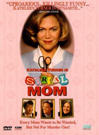 Serial Mom by Kathleen Turner