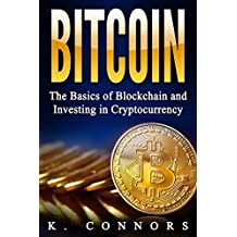 Bitcoin: The Basics of Blockchain and Investing in Cryptocurrency (English Edition)