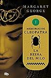 La Reina del Nilo (Memorias de Cleopatra 1) (FICCIÓN)