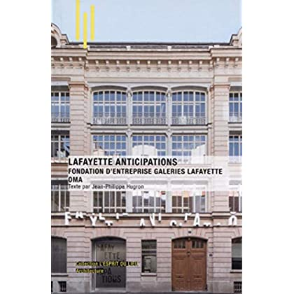 Lafayette anticipations: Fondation d'entreprise Galeries Lafayette OMA