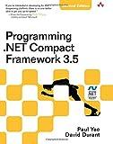 Programming .NET Compact Framework 3.5 (2nd Edition) (Microsoft .NET Development Series) - Paul Yao