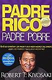 Padre Rico, Padre Pobre: Que Les Ensenan los Ricos A Sus Hijos Acerca del Dinero, Que las Clases Media y Pobre No! (Padre Rico Advisors)