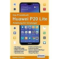 Das Praxisbuch Huawei P20 Lite - Anleitung für Einsteiger