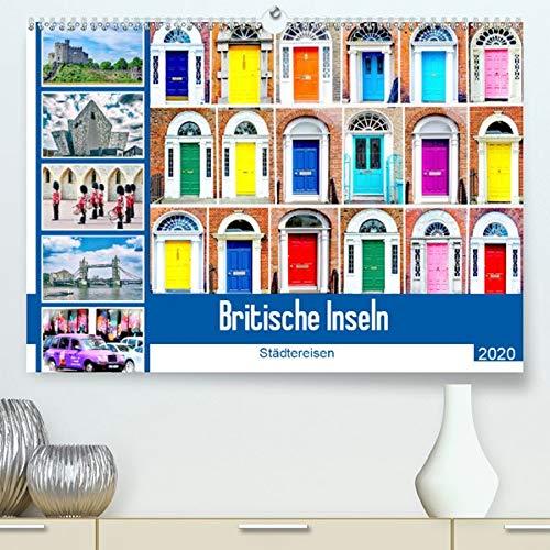 Britische Inseln - Städtereisen(Premium, hochwertiger DIN A2 Wandkalender 2020, Kunstdruck in Hochglanz): Faszinierende Bilder einer Städtereise durch ... (Monatskalender, 14 Seiten ) (CALVENDO Orte) -
