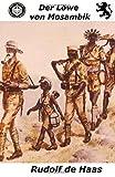 Der Löwe von Mosambik: Die Geschichte eines Helden (Die ferne Zeit, Band 6) -