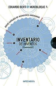 Inventario de inventos par Eduardo Berti