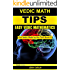 VEDIC MATH TIPS: EASY VEDIC MATHEMATICS (Quick, Fast, Rapid, Multiplication Speed Tricks, Applied Mental Maths and  Arithmetic Guide for  Algebra and Math ... (Get Vedic Math by the Tail! Book 3)