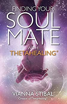 Finding Your Soul Mate with ThetaHealing by [Stibal, Vianna]