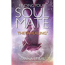 Finding Your Soul Mate with ThetaHealing (English Edition)