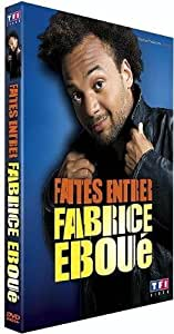 Fabrice Éboué - Faites entrer Fabrice Éboué