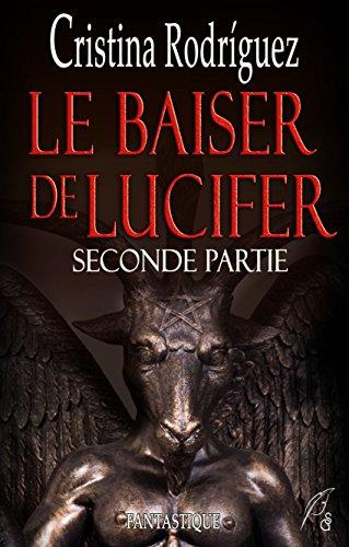 Le baiser de Lucifer: Seconde partie (2018) - Cristina Rodriguez