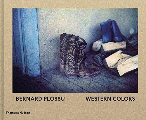 Bernard Plossu: Western Colors by Bernard Plossu (2016-07-28)