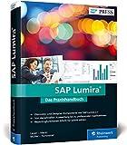 SAP Lumira: Das neue Lumira 2.1: SAP BusinessObjects Design Studio und Lumira in einer Anwendung (SAP PRESS)