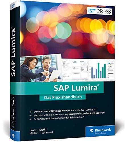 SAP Lumira: Das neue Lumira 2.1: SAP BusinessObjects Design Studio und Lumira in einer Anwendung (SAP PRESS) Buch-Cover