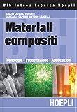 Materiali compositi: Tecnologie - Progettazione - Applicazioni