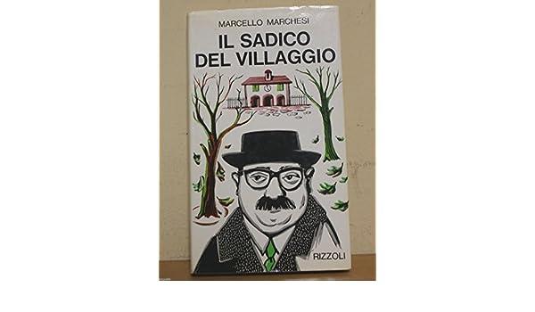 Il Sadico Del Villaggio Amazoncouk Marchesi Marcello Books