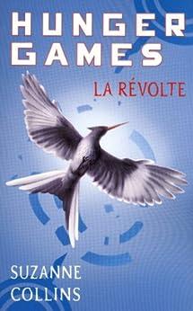 Hunger Games, tome 3 : La révolte - version française par [COLLINS, Suzanne]