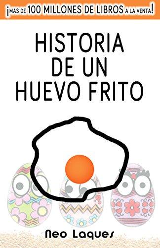 Historia De Un Huevo Frito: El fascinante y fantástico relato de Max