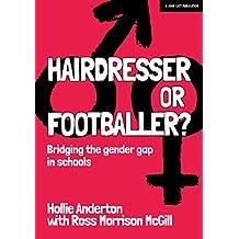 Hairdresser or Footballer: Bridging the gender gap in schools