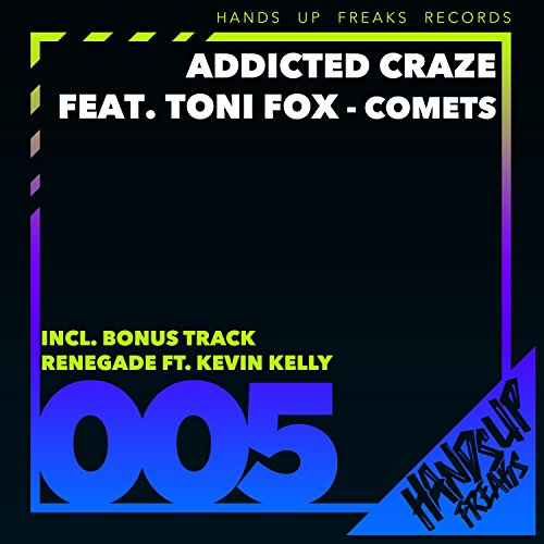 Addicted Craze feat. Toni Fox-Comets
