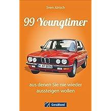 Youngtimer Handbuch: 99 Youngtimer, aus denen Sie nie wieder aussteigen wollen - 99 Klassiker wie Scirocco, Manta und Capri mit Tipps zu Bewertung, Kauf und Verkauf dieser noch nicht Classic Cars