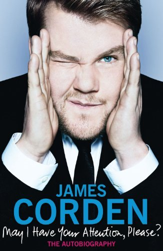 May I Have Your Attention Please? by James Corden (2011-09-29)