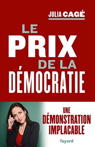 Le prix de la démocratie par Julia Cagé