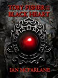 Toby Fisher and the Black Heart - Book 6
