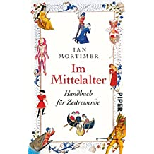 Im Mittelalter: Handbuch für Zeitreisende