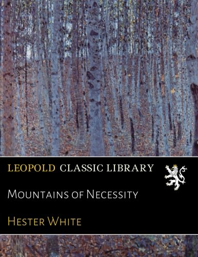 Mountains of Necessity por Hester White