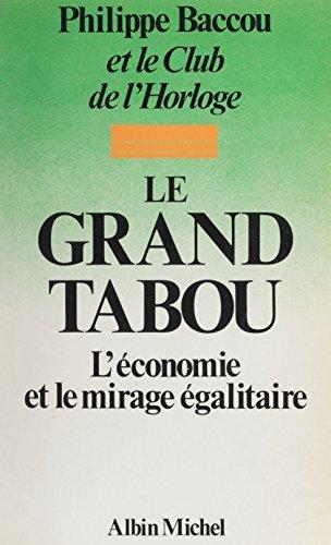 Le Grand Tabou: L'économie et le mirage égalitaire