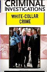 White-collar Crime (Criminal Investigations) by Michael Benson (2008-12-30)