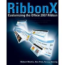 RibbonX: Customizing the Office 2007 Ribbon