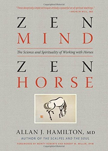 Zen Mind, Zen Horse: The Science and Spirituality of Working with Horses by Allan J. Hamilton M.D. (2011-09-01)