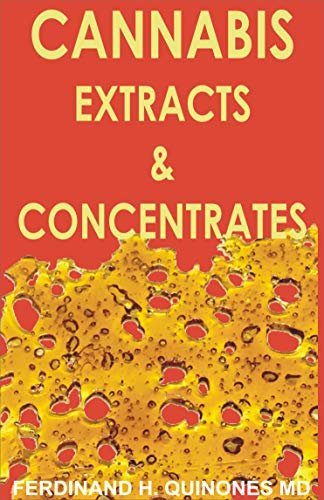 Cannabis Extract & Concentrates por Ferdinand  H. Quinones Md epub