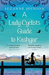 A Lady Cyclist's Guide to Kashgar by Suzanne Joinson (2013-03-14)