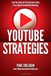 YouTube Strategies: Making And Marketing Online Video by Paul Colligan (2013-03-30)