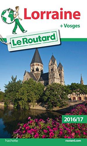 Guide du Routard Lorraine 2016/17: + Vosges