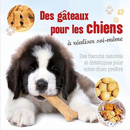 Gâteaux pour les chiens par Collectif