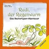 Rudi, der Regenwurm: Das Becherlupen-Abenteuer