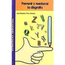 Prevenir y reeducar la disgrafía (Estrategias Educativas)