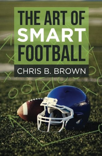 The Art of Smart Football por Chris B. Brown
