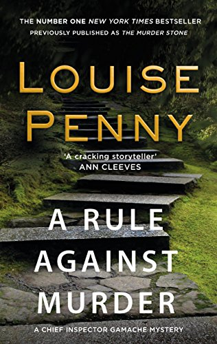 A Rule Against Murder (A Chief Inspector Gamache Mystery)