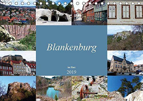 Blankenburg im Harz (Tischkalender 2019 DIN A5 quer): Blankenburg, sehenswerte Stadt im Harz und Ausgangspunkt für schöne Wanderungen. (Monatskalender, 14 Seiten ) (CALVENDO Orte) - Ausgangspunkt