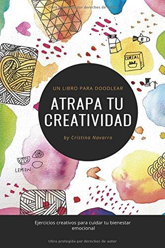 ATRAPA TU CREATIVIDAD: Un libro para Doodlear por Cristina Navarro