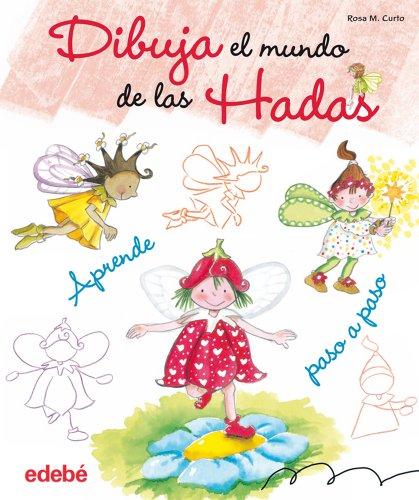 Dibuja El Mundo De Las Hadas (Libros de conocimientos) por Rosa M. Curto Milà