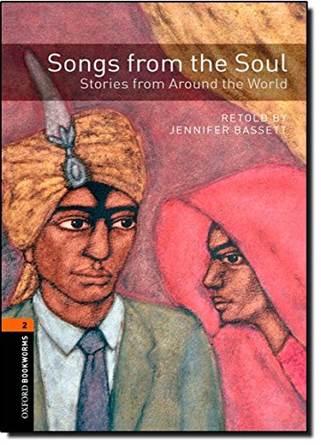 Oxford Bookworms Library: Level 2:: Songs from the Soul: Stories from Around the World (Oxford Bookworms ELT)