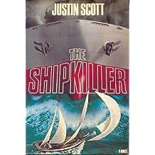 SHIPKILLER by Justin Scott (1985-10-12)
