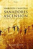 Símbolos y mantras sanadores para la ascensión + cartas: La sabiduría del arcángel...