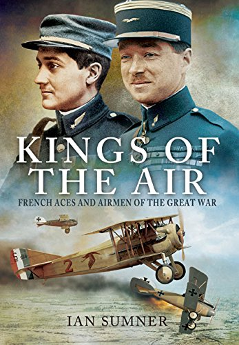 the-kings-of-the-air-french-aces-and-airmen-of-the-great-war